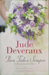 Jude Deveraux - Para Todo o Sempre (um Amor que Transcende o Tempo) - Quinta Essência - Alfragide 2016 «€10.00»