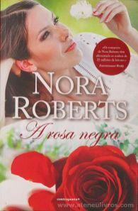 Nora Roberts - A Rosa Negra - Contraponto - Lisboa - 2012 «€5.00»