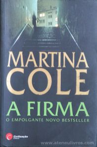 Martina Cole - A Firma - Civilização Editora - Porto - 2010 «€10.00»