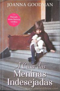 Joanna Goodman - A Casa das Meninas Indesejadas - Edições Asa - Alfragide - 2018 «€10.00»