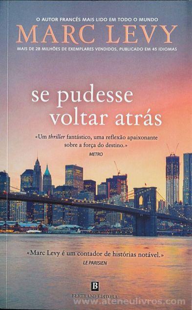 Marc Levy - Se Pudesse Voltar Atrás - Bertrand Editora - Lisboa - 2013 «€10.00»