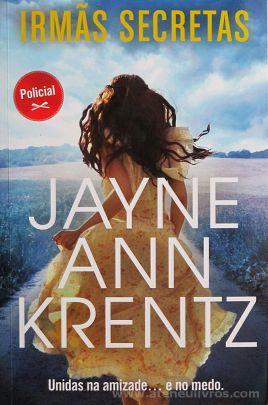 Jayne Ann Krentz - Irmãs Secretas (Unidas na Amizade...e no Medo) - Quinta Essência - Alfragide - 2017 «€10.00»