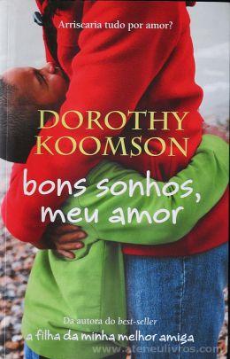 Dorothy Koomson - Bons Sonhos, Meu Amor - Porto Editora - Porto - 2008 «€10.00»