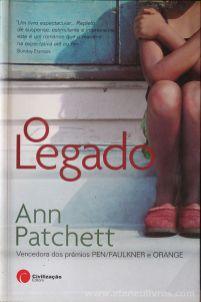 Ann Patchett - O Legado - Editora Civilização - Porto - 2007 «€10.00»