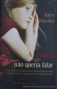 Torey Hayden - A Criança Que Não Queria Falar - Editorial Presença - Queluz de Baixo - 2007 «€5.00»