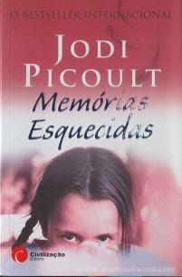 Jodi Picoult - Memórias Esquecidas - Editora Civilização - Porto - 2007 «€5.00»