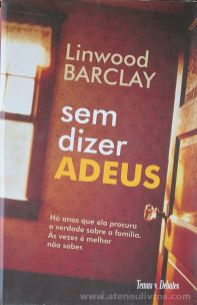Linwood Barclay - Sem Dizer Adeus - Temas & Debates - Lisboa - 2008 «€10.00»