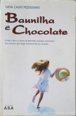 Sveva Casati Modignani - Baunilha e Chocolate - Edições Asa - Porto - 2003 «€5.00»