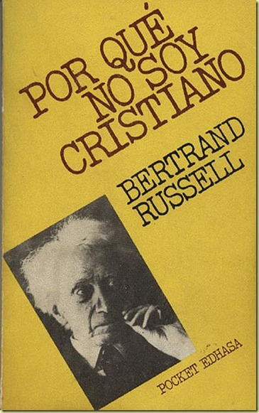 Resultado de imagen de Por qué no soy cristiano de Bertrand Russell