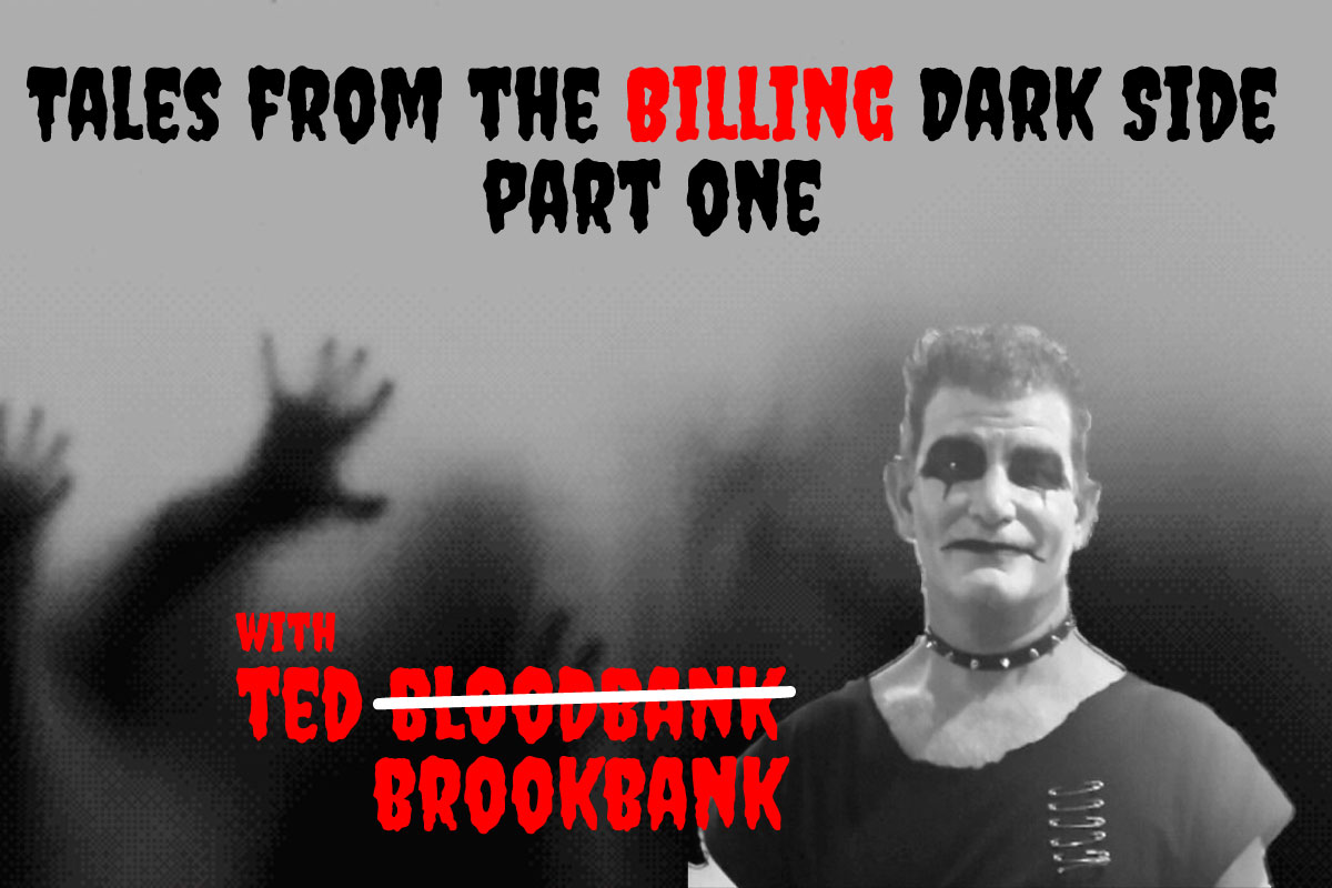 Tales from the Billing Dark Side Part 1 Ted Brookbank ATG
