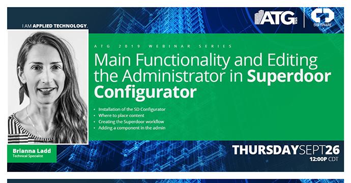 ATG Webinars: Main Functionality & Editing the Administrator in the Superdoor Configurator & BIM Project Suite- Invisibility Advisor