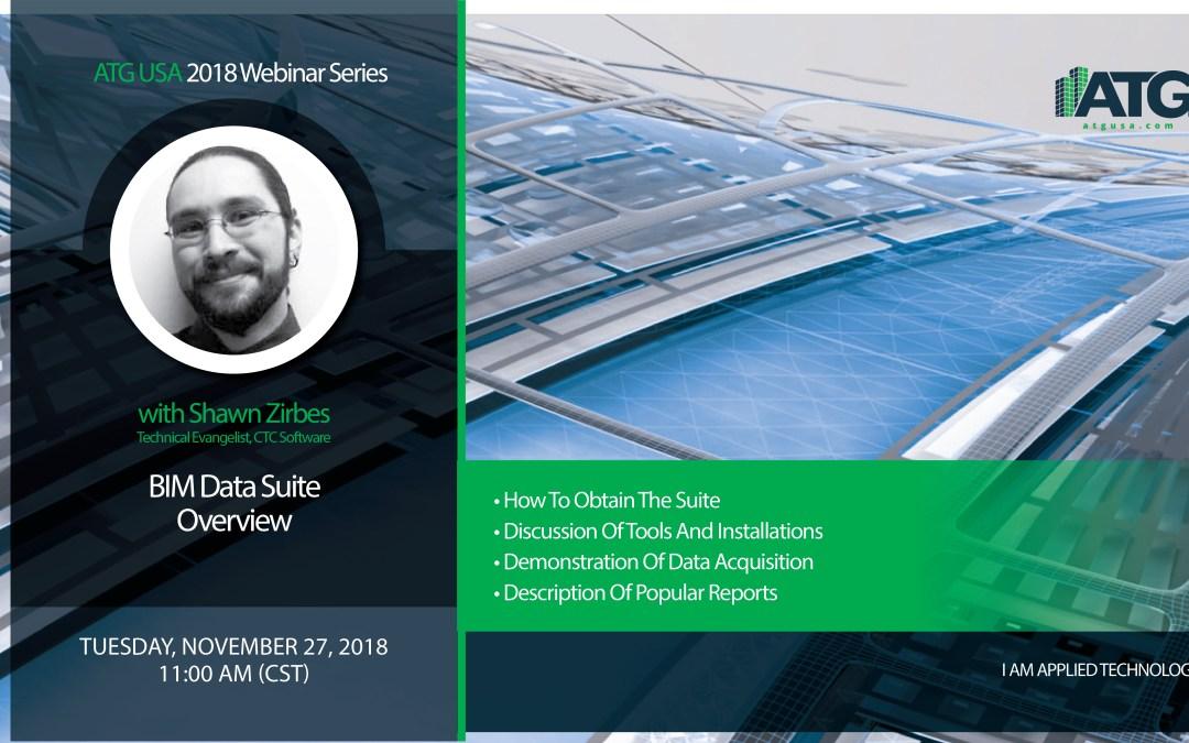 ATG Webinar:  BIM Data Suite Overview with Shawn Zirbes, CTC Software Technical Evangelist