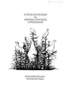 Koyukon Junior Dictionary. Written by Eliza Jones in 1978