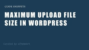 5 Steps To Resolve the Maximum Upload File Size in WordPress