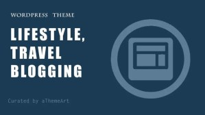 15+ Richest WordPress blog themes free to use Your Next lifestyle, Travel blogging