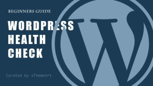 Essential Tips to score almost 100% score in WordPress sites health check