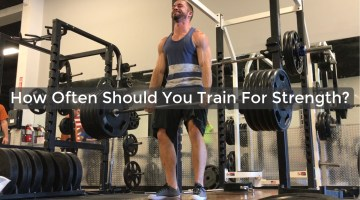 Strength Training – How Often Should You Train for Strength?