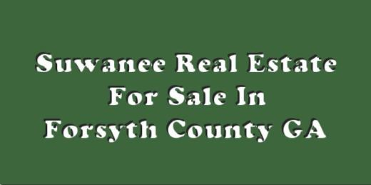 Suwanee Real Estate Forsyth County GA