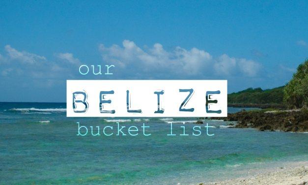BELIZE Bucket List