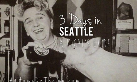 3 Days in Seattle …a locals' farewell to the city we love!
