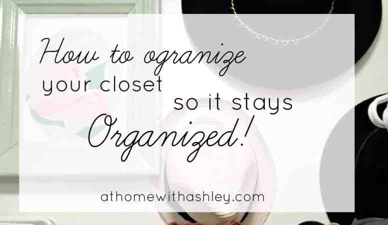 Organizing your Closet so it stays Organized