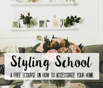 styling school a free ecourse on how to accessorize your home