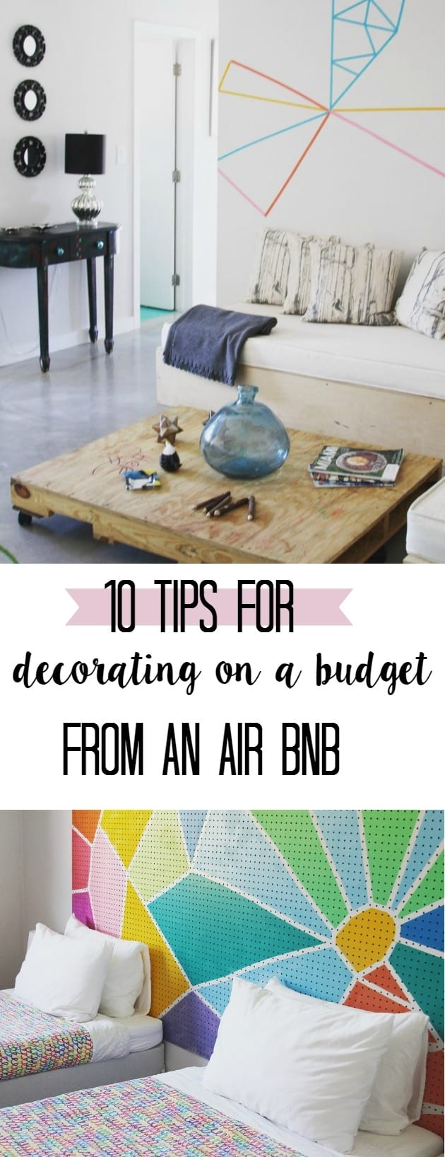 How to decorate on a budget- tips from an Air BNB. There are some fun DIY ideas- from bedroom decor to wall hangings so you can save money on your house
