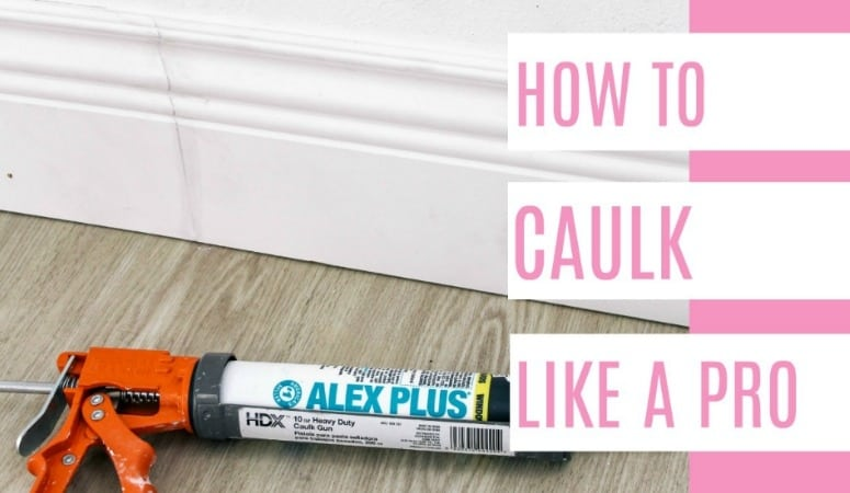 how to caulk baseboards and windows trimlike a pro. Quick and easy steps so your project will look professional (and be less of a mess)! Plus a video tutorial of this DIY