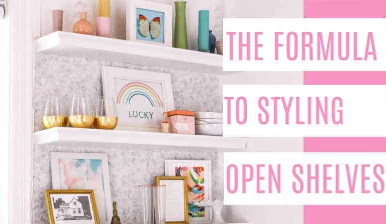 The Formula to Styling Open Shelves