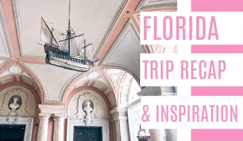 Florida Design Inspiration + Trip Recap