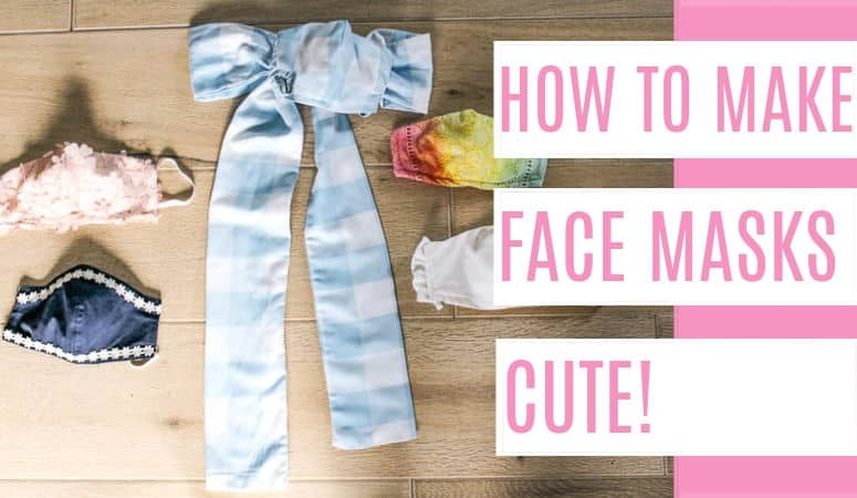 How to Make Face Masks Cute