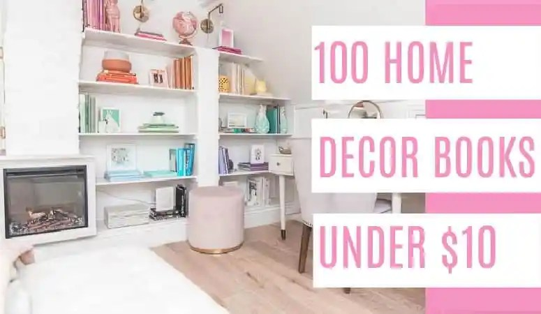 100 Home Decor Books for less than $10
