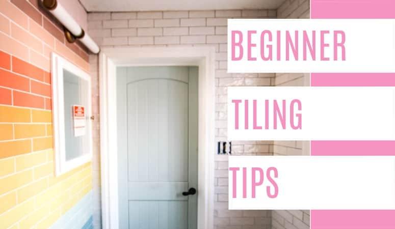 Beginner Tiling Tips
