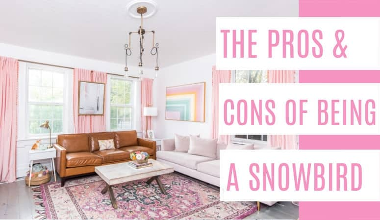 The Pros and Cons of being a Snowbird