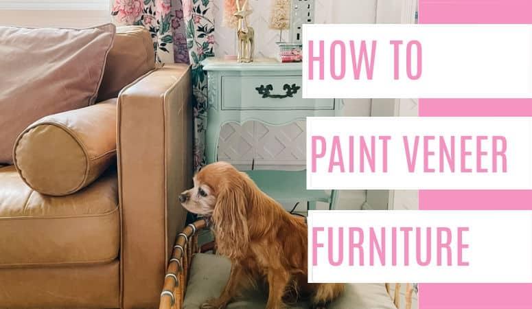 How to Paint Veneer Furniture