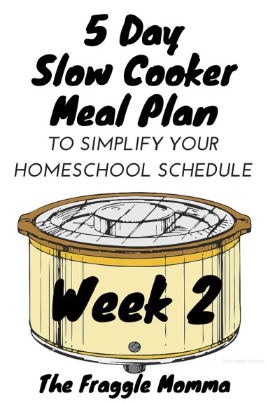 5 Day Meal Plan Week 2: Five super easy dump dinners to make your homeschool weeks super simple. Just dump the ingredients in the crock pot and keep right on teaching! I plan on making this a Home Ec lesson too!