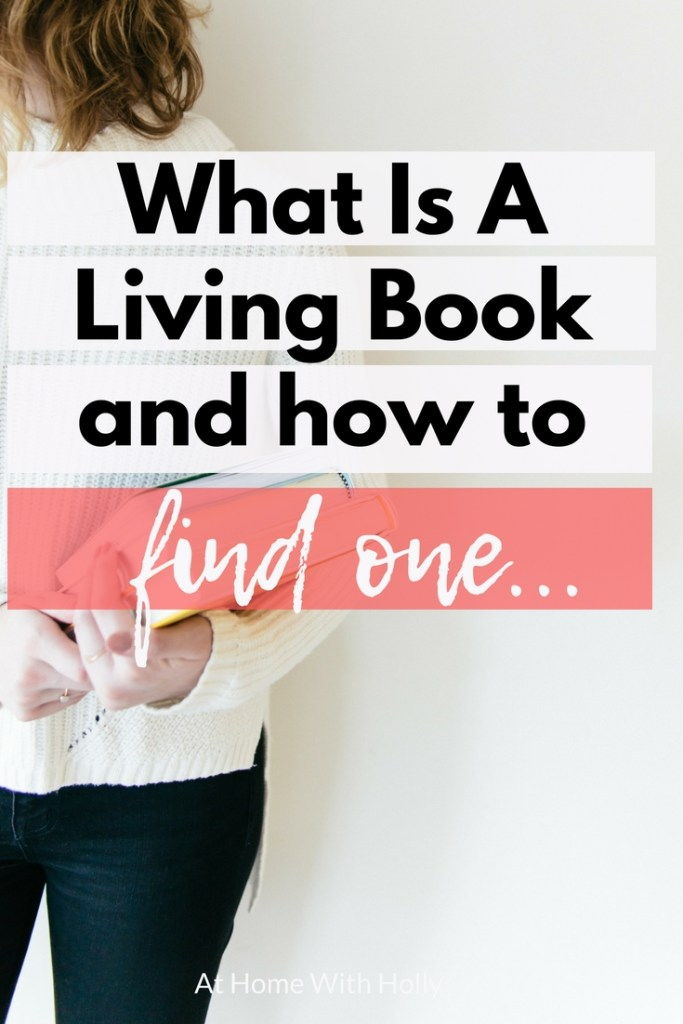 What is A Living Book? Living books are talked about frequently in the Charlotte Mason community, and they are a great educational tool, but what are they exactly? How do I know if I've found a living book?