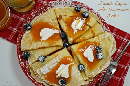 French Crepes with Persimmon Butter for Your Special Valentine♥