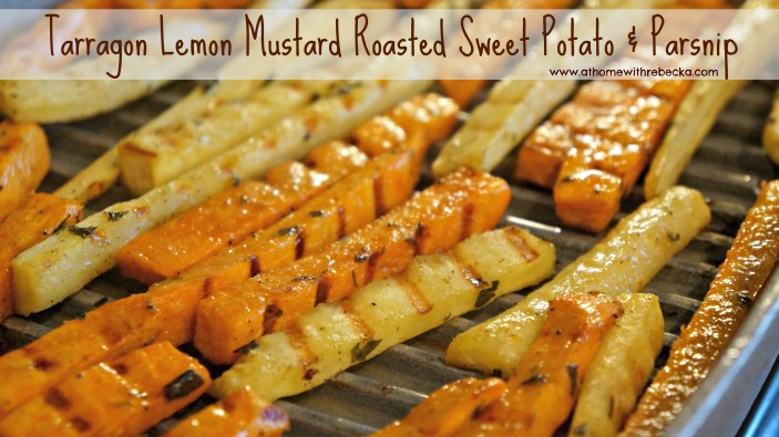 Tarragon Lemon Mustard Roasted Sweet Potato and Parsnip