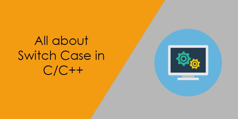 all about switch case in c