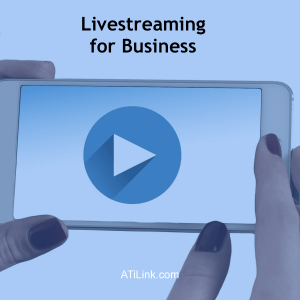 Livestreaming for Business