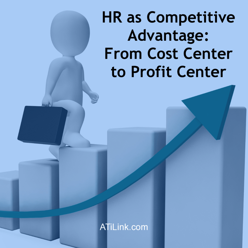 HR as Competitive Advantage: From Cost Center to Profit Center