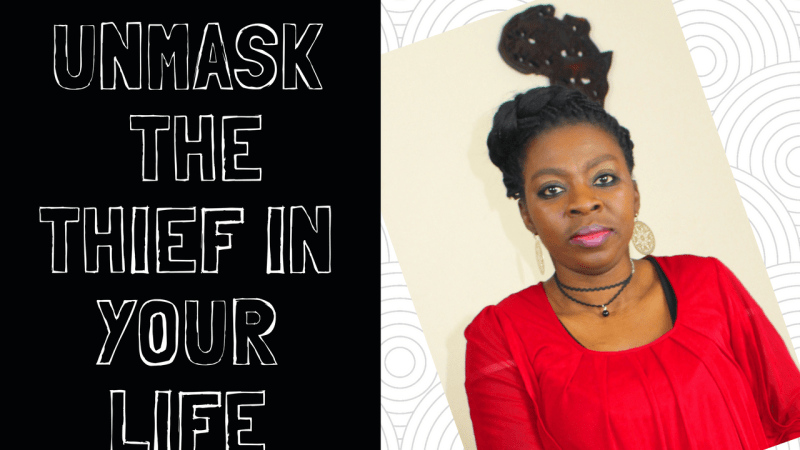 Unmask The Thief  In Your Life!