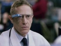 Un doctor a salvat un pacient cu ajutorul Google Glass