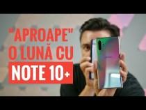 """SAMSUNG GALAXY NOTE 10 PLUS – DUPĂ """"APROAPE"""" O LUNĂ"""