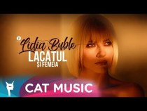 Lidia Buble – Lacatul si femeia (Official Video)