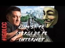 CUM SĂ TE ȘTERGI DE PE INTERNET – #IGDLCC E056 – #PODCAST