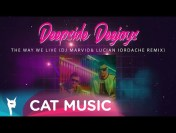 Deepside Deejays – The Way We Live (DJ Marvio & Lucian Iordache Remix)