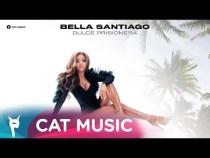 Bella Santiago – Dulce Prisionero (Official Single)