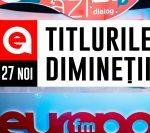 27 noiembrie 2020: Titlurile dimineții, la Europa FM